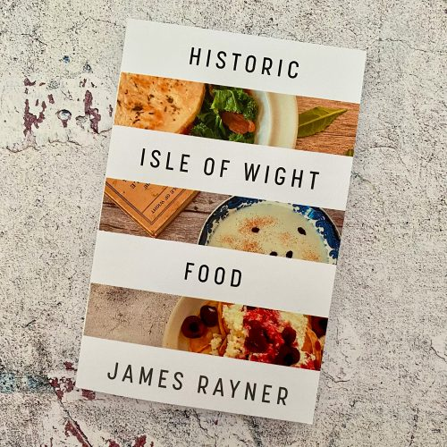 Front cover of the book Historic Isle of Wight Food by James Rayner
